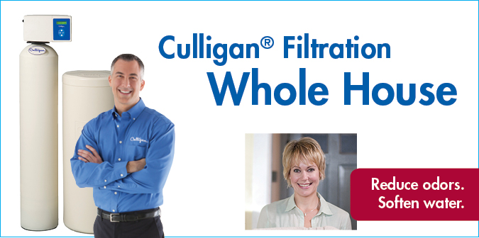 Culligan Whole House Filtration. Reduce Odors. Soften water.